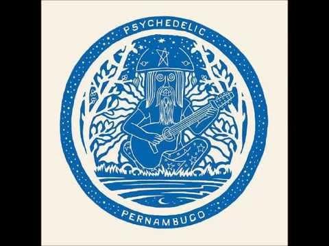 Psychedelic Pernambuco (2011)