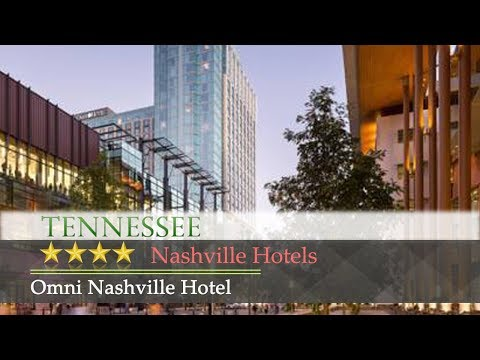 Omni Nashville Hotel - Nashville Hotels, Tennessee