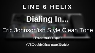 Line 6 Helix - Dialing In An Eric Johnson'ish Syle  Clean Tone (US Double Nrm Amp Model) Resimi