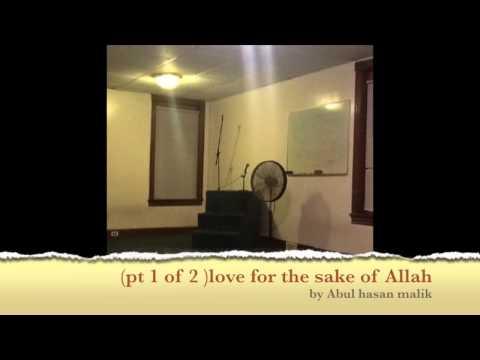 Love For The Sake Of ALLAH 1/1 (abul Hasan Malik )