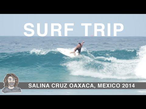 Salina Cruz Oaxaca, Mexico Surf Trip 2014