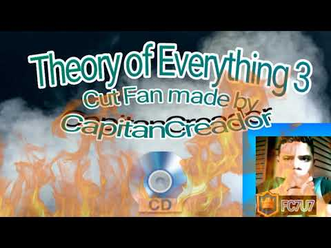 Theory of everything 3 cut song fan made by me
