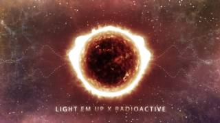 Light em up x Radioactive (Mashup)
