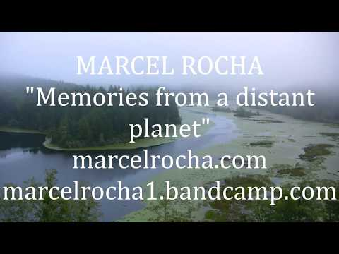 """MARCEL ROCHA - """"Memories from a distant planet"""""""