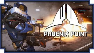Phoenix Point - The X-Com Have Arrived...