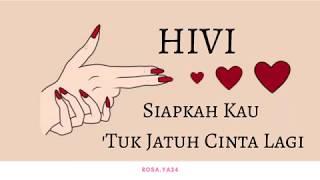Gambar cover Lirik lagu Hivi - Siapkah Kau 'Tuk Jatuh Cinta Lagi (ost. Terlalu Tampan)