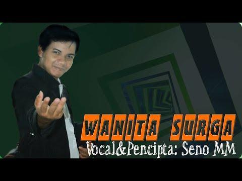 Lirik Lagu Wanita Surga Voc  Seno MM