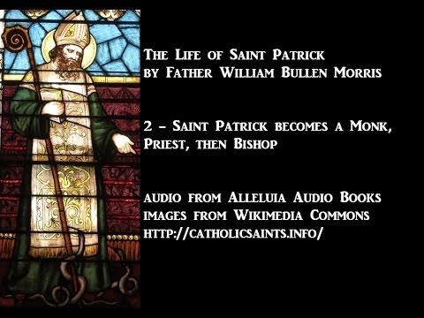 The Life of Saint Patrick, part 2 - Saint Patrick becomes a Monk, Priest, then Bishop