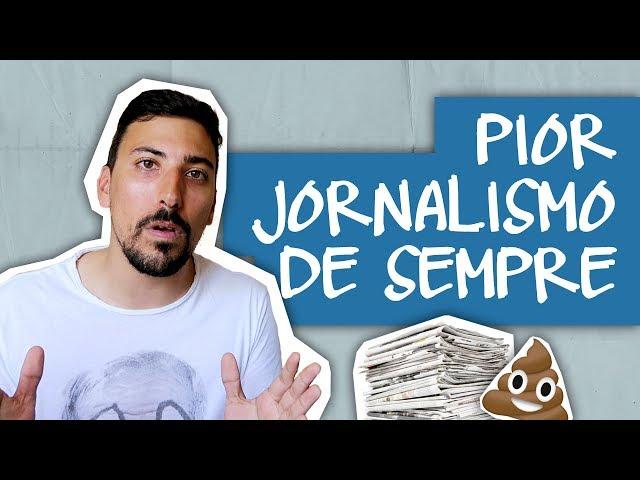 PIOR JORNALISMO DE SEMPRE