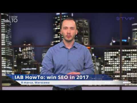 Maciej Gałecki zaprasza na IAB HowTo: win SEO in 2017