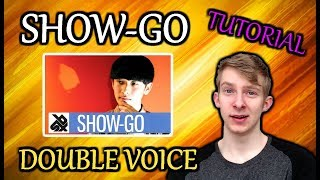 SHOW-GO Double Voice! | TUTORIAL (The RIGHT Way!) [Requested]