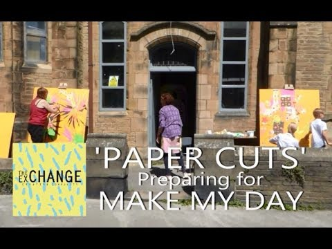 The Exchange Creative Community 'PAPER CUTS' a preparation for MAKE MY DAY