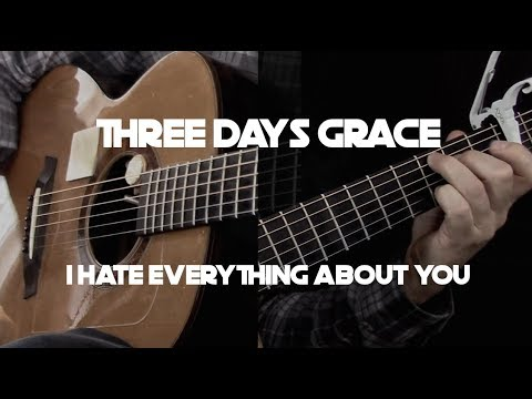 Three Days Grace - I Hate Everything About You - Fingerstyle Guitar