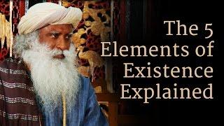 The 5 Elements of Existence Explained   Sadhguru