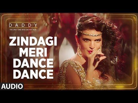 Zindagi Meri Dance Dance Song (Full Audio Song) | Daddy | Arjun Rampal | Aishwarya Rajesh