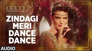 Zindagi Meri Dance Dance Song (Full Audio Song) | Daddy | Arjun Rampal | Aishwarya Rajesh
