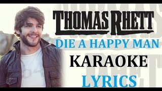 THOMAS RHETT - DIE A HAPPY MAN KARAOKE COVER LYRICS