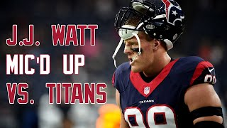 J.J. Watt wired in DOMINATING performance vs. Titans - Sound FX