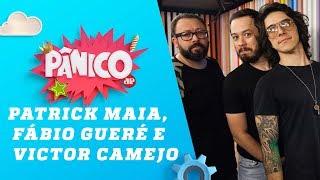 Baixar Patrick Maia, Fábio Gueré e Victor Camejo - Pânico - 10/05/18