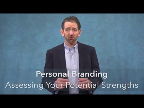 Personal Branding: Assessing Your Potential Strengths (Marketing Yourself)