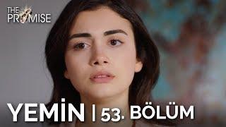 Yemin 53. Bölüm  The Promise Season 1 Episode 53