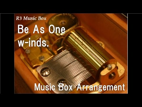 "Be As One/w-inds. [Music Box] (Anime ""FAIRY TAIL"" ED)"