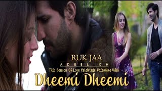Adeel Chaudhry - Dheemi Dheemi Video Song | Latest Video Song