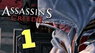 РОЖДЕНИЕ АССАССИНА • Прохождение Assassin's Creed II #1
