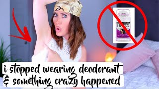 I Stopped Wearing Deodorant & THIS happened!