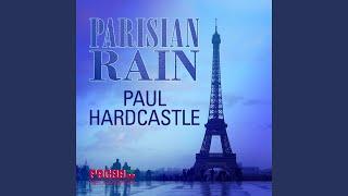 Parisian Rain (feat. Paul Hardcastle Jr, Maxine Hardcastle)