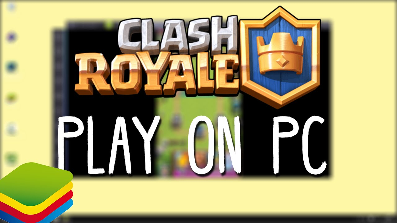Play Clash Royale on Your PC With Bluestacks - YouTube