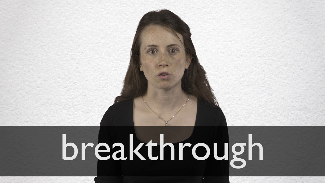 Breakthrough definition and meaning | Collins English Dictionary