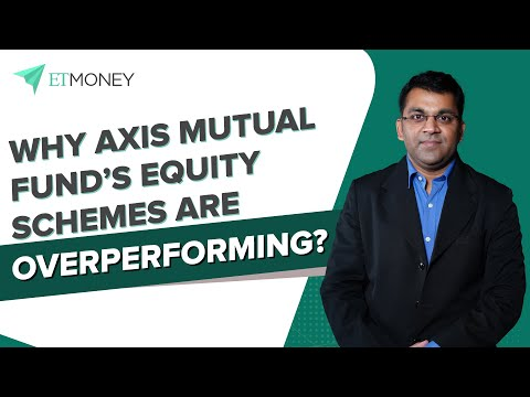 Why are Axis Mutual Fund's Equity Schemes Overperforming? An ETMONEY Factfinder Report