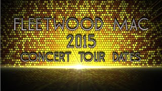 Fleetwood Mac - Concert Tour Dates - 2015