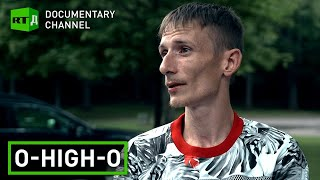 O-High-O: the Road to Addiction, and Back | RT Documentary