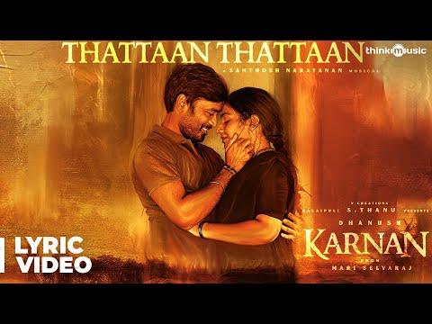 Karnan | Thattaan Thattaan Lyric Video Song | Dhanush | Mari Selvaraj | Santhosh Narayanan