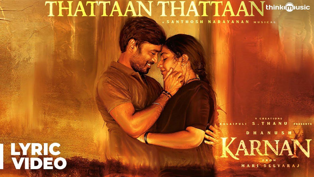 Download Karnan   Thattaan Thattaan Lyric Video Song   Dhanush   Mari Selvaraj   Santhosh Narayanan