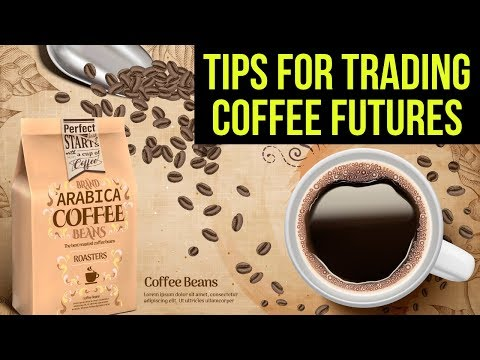 Tips for Trading Coffee Futures ☕