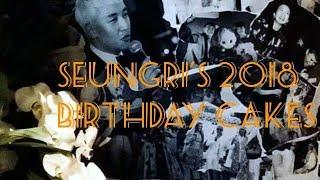 Seungri's 2018 Birthday Cakes (so far)