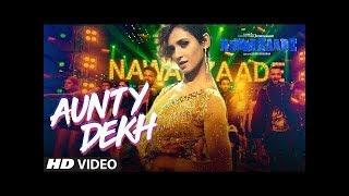 Aunty dekh song remix   Nawabzaade   Varun dhawan   Raghav   Isha   Dharmesh   Latest hindi songs 1