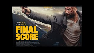 Poster and trailer for action thriller Final Score starring Dave Bautista and Pierce Brosnan