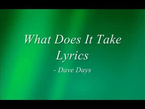 Dave Days - What Does It Take Lyrics