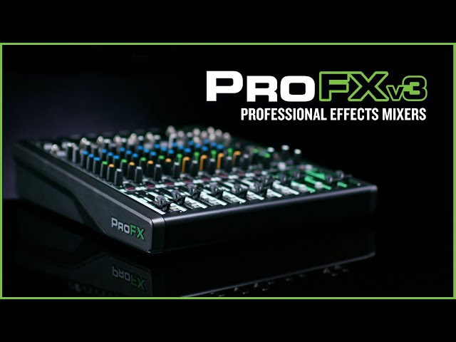 ProFXv3 Professional Effects Mixers - In The Studio & On The Go