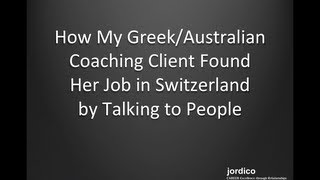 How My Greek/Australian Coaching Client Found Her Job in Switzerland by Talking to People
