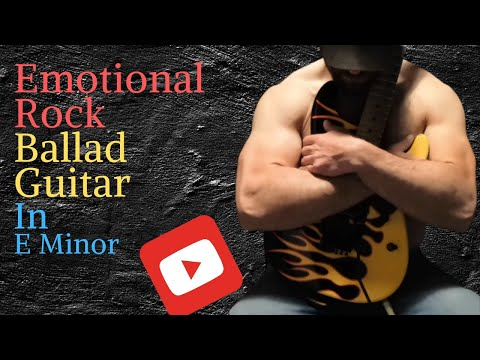 emotional rock ballad guitar in e minor