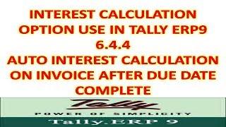 Tally Erp9 6.4.4 - Auto Interest Calculation on Invoice - INTEREST CALCULATION