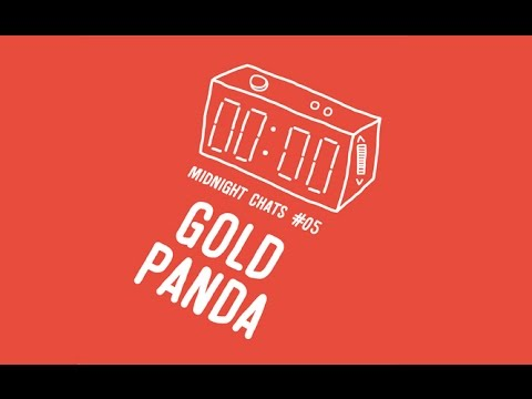 Gold Panda – Midnight Chats Episode 05