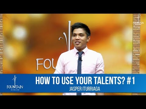 How to Use Your Talent #1 by Jasper Iturriaga