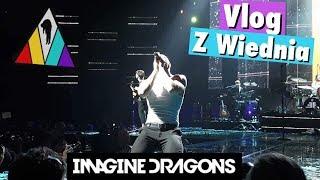 VLOG z Wiednia, koncert IMAGINE DRAGONS | Dochi