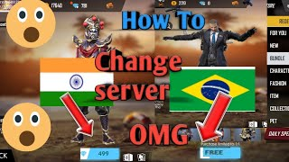 How to connect Indian server to Brazil server in free fire ,how to change server in free fire